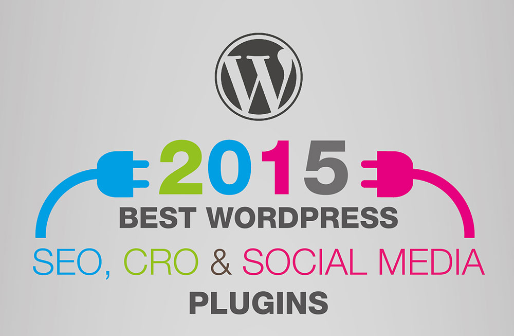 The Best WordPress Plugins for SEO, CRO & Social Media in 2015