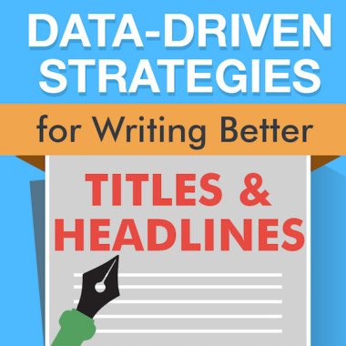 Infographic: How to Write Better Titles Using Data-Driven Strategies