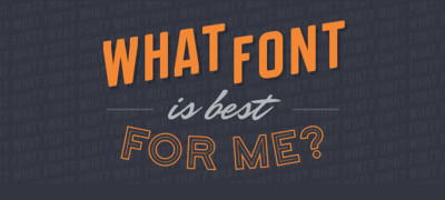 What Font Is Best For You? [Infographic]